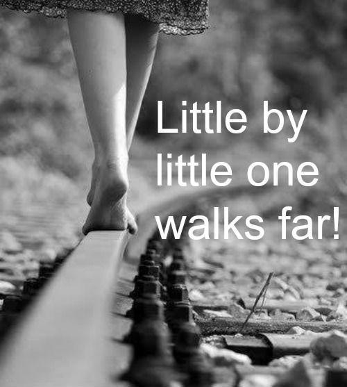 Little by little one walks far Picture Quote #1