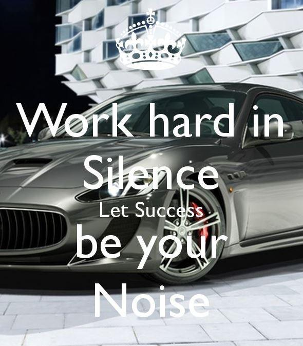 Work hard in silence. Let success make the noise Picture Quote #2