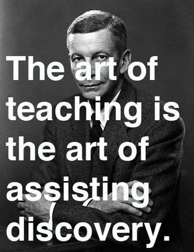 The art of teaching is the art of assisting discovery Picture Quote #2