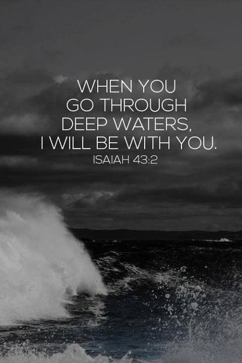 When you go through deep waters. I will be with you Picture Quote #1