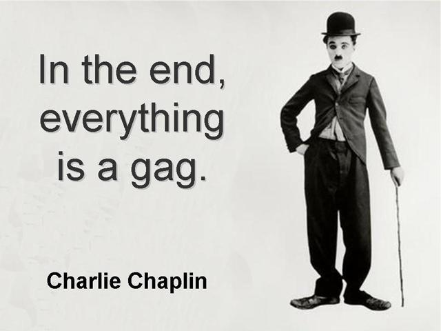 In the end, everything is a gag Picture Quote #1