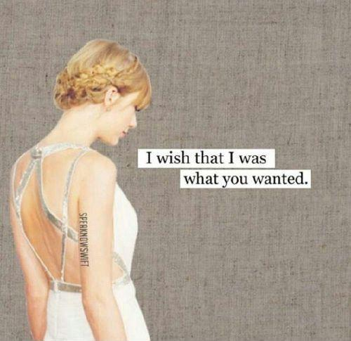 I wish that i was what you wanted Picture Quote #1