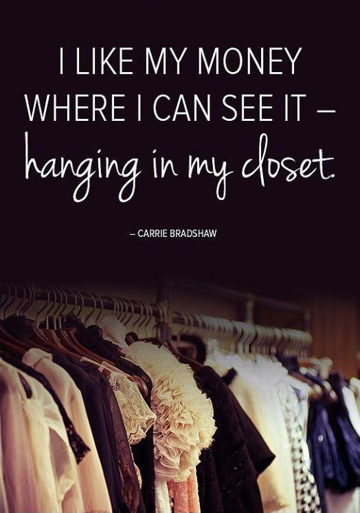 I like my money right where I can see it... hanging in my closet Picture Quote #2