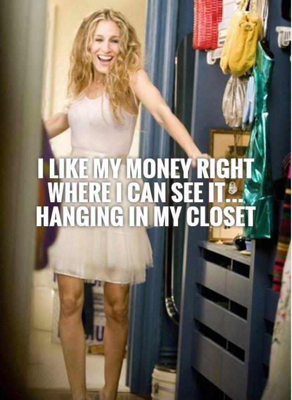 I like my money right where I can see it... hanging in my closet Picture Quote #3