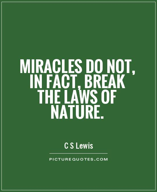 Miracles do not, in fact, break the laws of nature Picture Quote #1