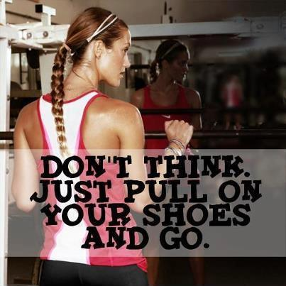 Don't think. Just put on your shoes and go Picture Quote #1