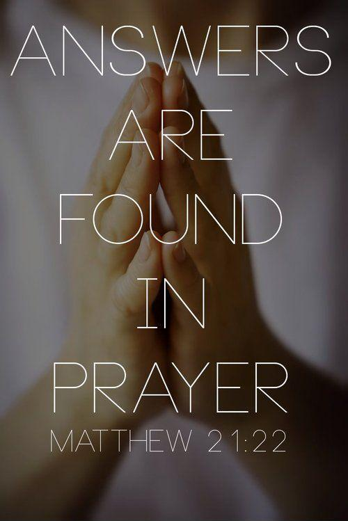 Answers are found in prayer Picture Quote #1