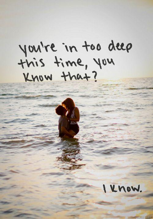 You're in too deep this time, you know that? Picture Quote #1