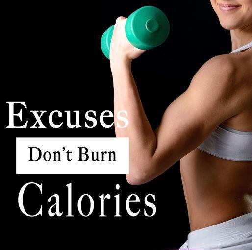 Excuses don't burn calories Picture Quote #2