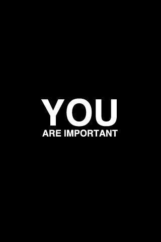 You are important Picture Quote #1