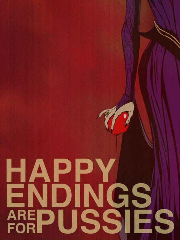 Happy endings are for pussies Picture Quote #1