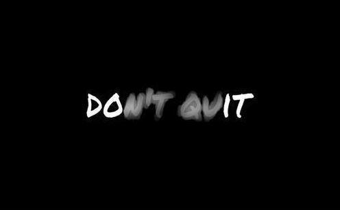 Don't quit Picture Quote #1