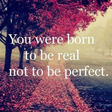 You were born to be real, not to be perfect Picture Quote #1