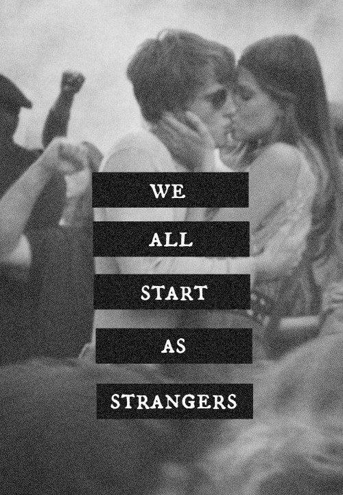 We all start as strangers Picture Quote #1
