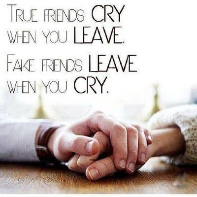 True friends cry when you leave. Fake friends leave when you cry Picture Quote #1