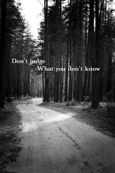 Don't judge what you don't know Picture Quote #1