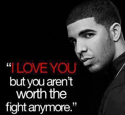 I love you, but you aren't worth the fight anymore Picture Quote #1