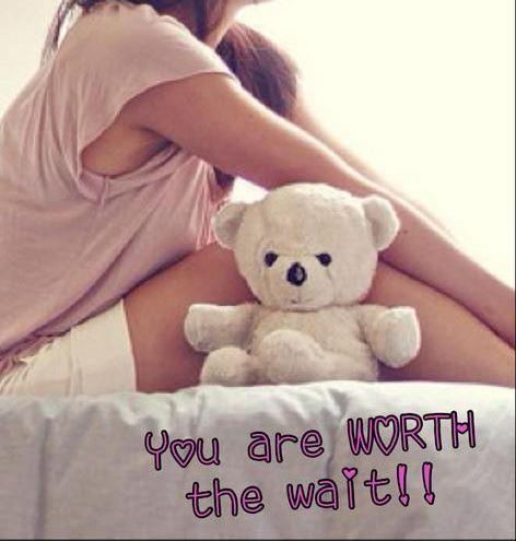You are worth the wait Picture Quote #1