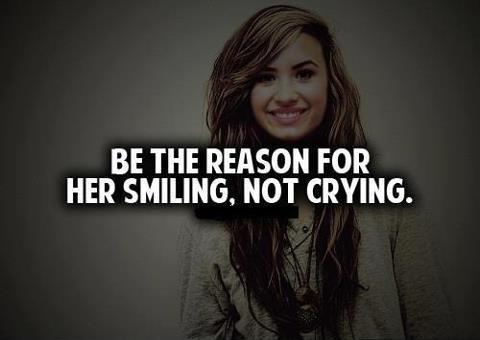 Be the reason for her smiling, not crying Picture Quote #1