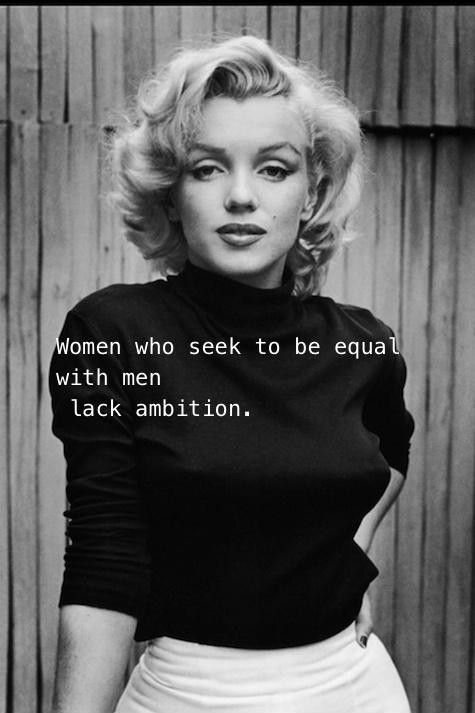 Women who seek to be equal with men lack ambition Picture Quote #1