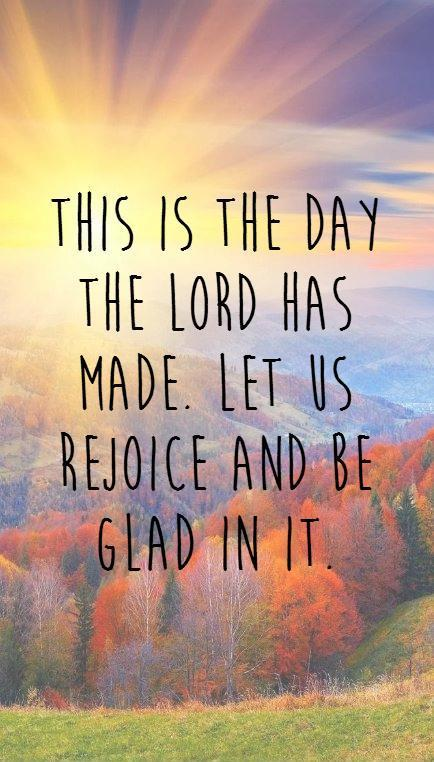 This is the day the LORD has made. Let us rejoice and be glad in it Picture Quote #1
