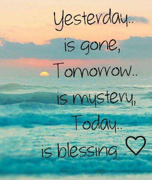 Yesterday is gone, tomorrow is a mystery, today is a blessing Picture Quote #1