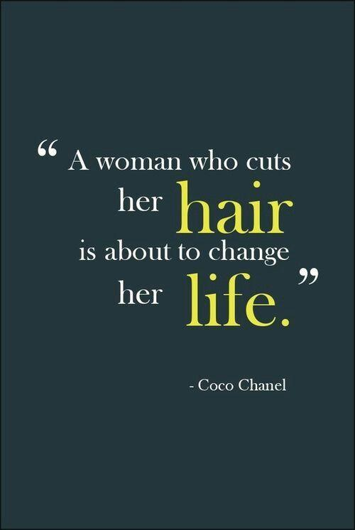 A woman who cuts her hair is about to change her life Picture Quote #1