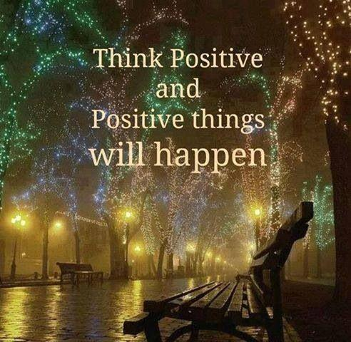 Think positive and positive things will happen Picture Quote #1