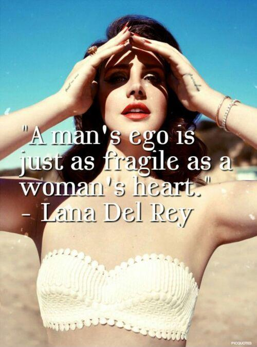 A man's ego is just as fragile as a woman's heart Picture Quote #1
