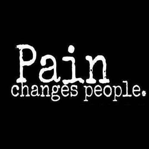 Pain changes people Picture Quote #1