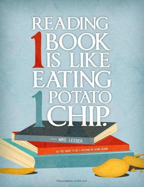 Reading one book is like eating one potato chip Picture Quote #1