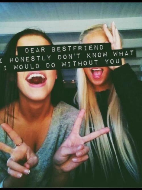 Dear best friend, I honestly don't know what i would do without you Picture Quote #2