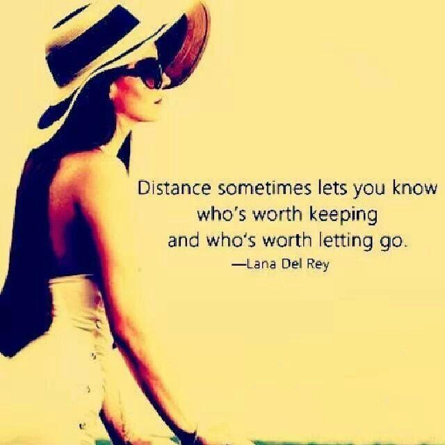Distance sometimes lets you know who's worth keeping and who's worth letting go Picture Quote #1