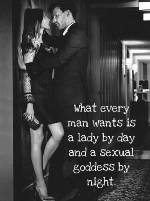 What every man wants is a lady by day and a sexual goddess by night Picture Quote #1