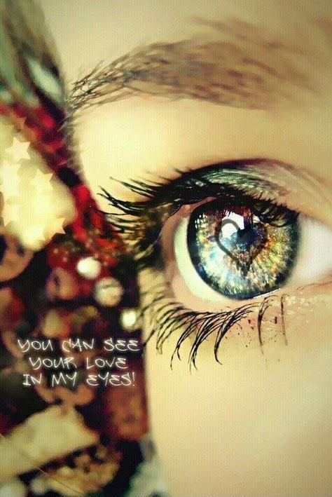You can see your love in my eyes Picture Quote #1