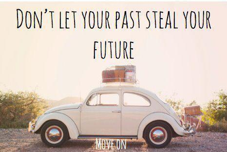 Don't let the past steal your future Picture Quote #1