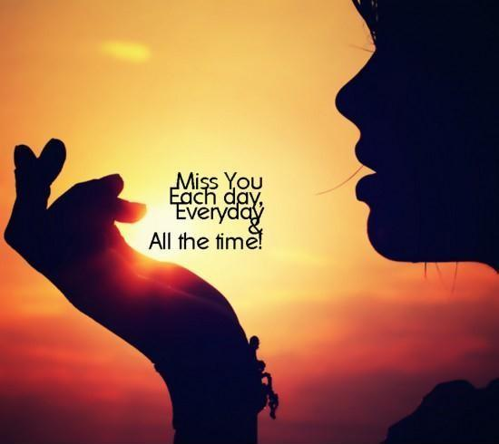 Miss you each day, everyday and all the time Picture Quote #1