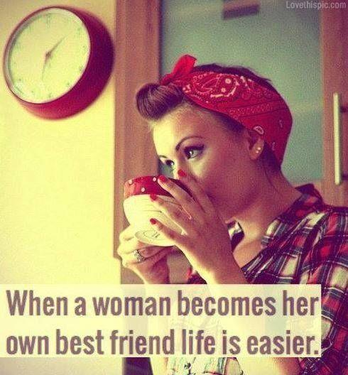 When a woman becomes her own best friend life is easier Picture Quote #1