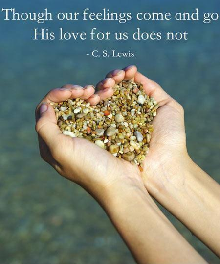 Though our feelings come and go, his love for us does not Picture Quote #1