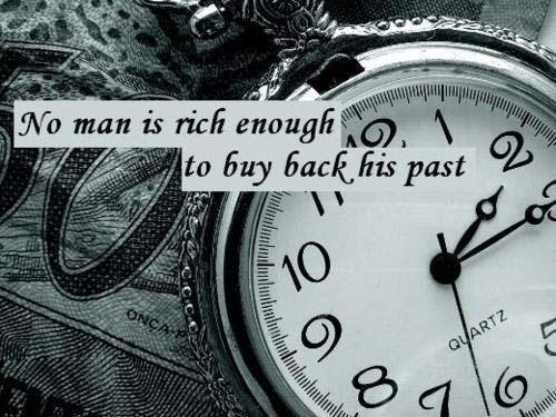 No man is rich enough to buy back his past Picture Quote #1