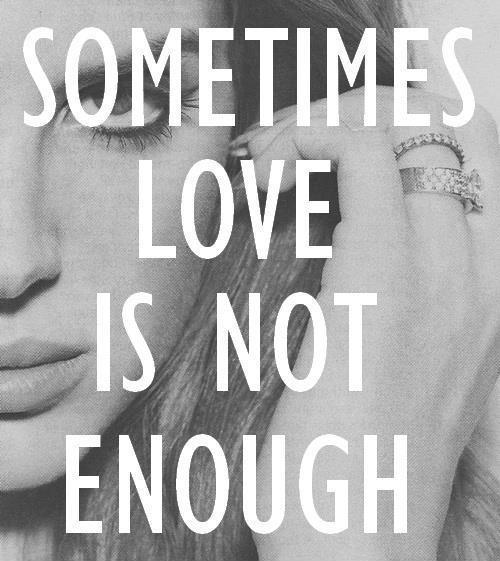 Sometime love is not enough Picture Quote #1