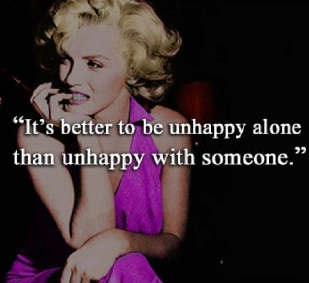 It's better to be unhappy alone than unhappy with someone Picture Quote #1