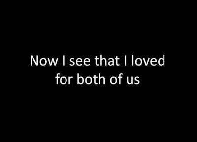 Now i see that i loved for both of us Picture Quote #1