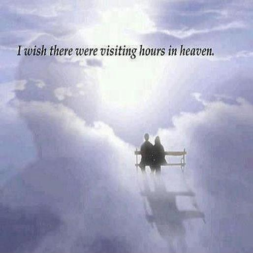 I wish there were visiting hours in heaven Picture Quote #1