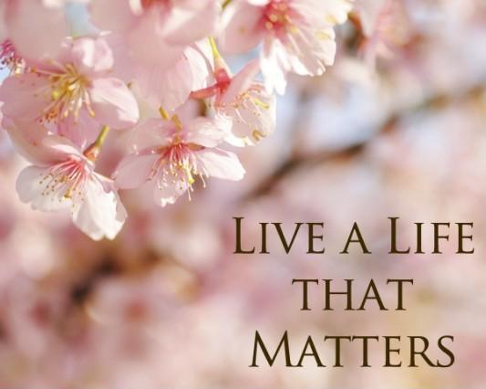 Live a life that matters Picture Quote #1