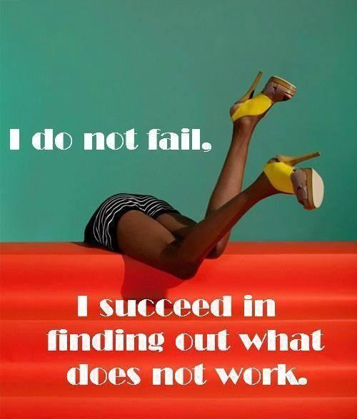 I do not fail. I succeed in finding out what does not work Picture Quote #1