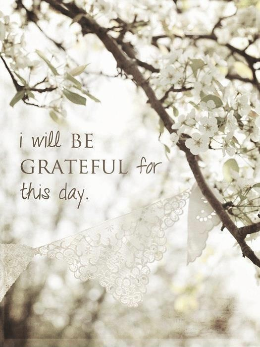 I will be grateful for this day Picture Quote #1
