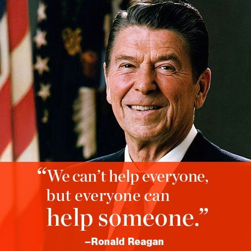 Famous Presidential Quotes: We Can't Help Everyone, But Everyone Can Help Someone