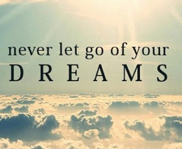 Never let go of your dreams Picture Quote #1