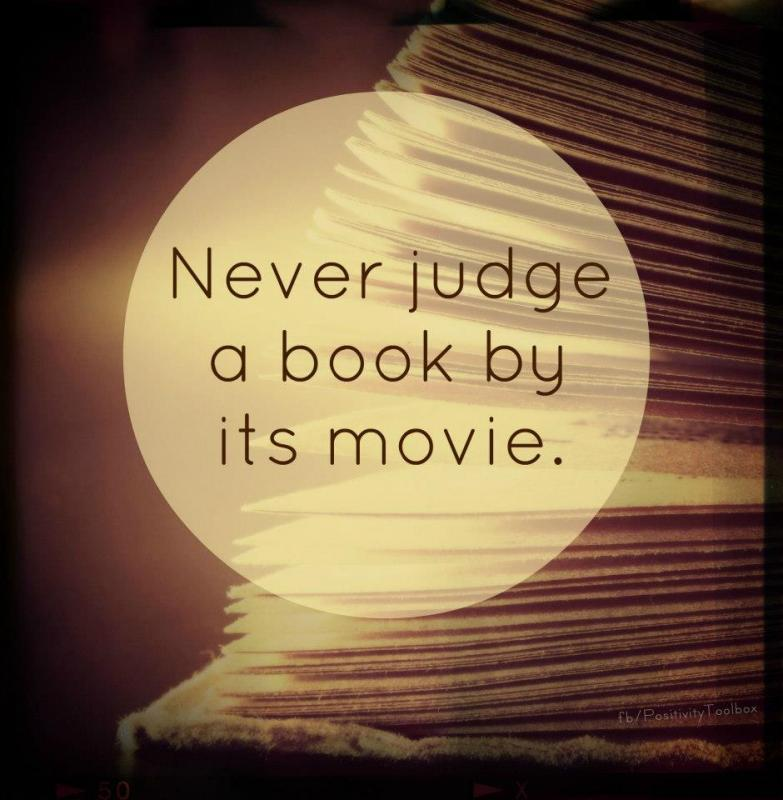 Never judge a book by its movie Picture Quote #1
